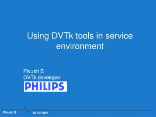 Using DVTk tools in service environment