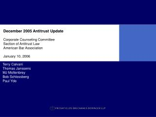 December 2005 Antitrust Update Corporate Counseling Committee Section of Antitrust Law American Bar Association January