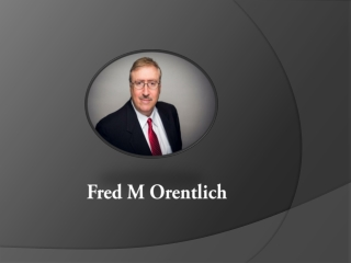 Fred M Orentlich- Famous Finance Consultant