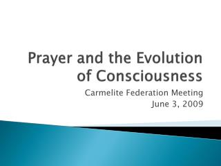 Prayer and the Evolution of Consciousness