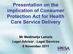 Presentation on the implication of Consumer Protection Act for Health Care Service Delivery