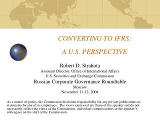 CONVERTING TO IFRS:  A U.S. PERSPECTIVE