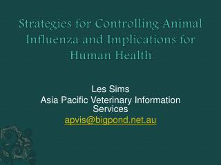 Strategies for Controlling Animal Influenza and Implications for Human Health