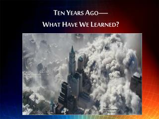 Ten Years Ago— What Have We Learned?