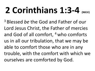 2 Corinthians 1:3-4 (NKJV)