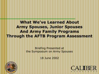 Briefing Presented at the Symposium on Army Spouses 18 June 2002