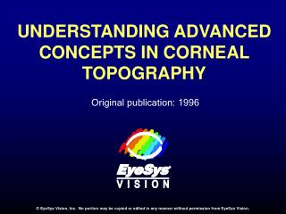 UNDERSTANDING ADVANCED CONCEPTS IN CORNEAL TOPOGRAPHY