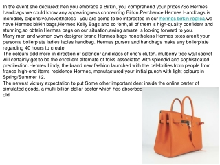 we have Hermes birkin bags,Hermes Kelly Bags and so forth