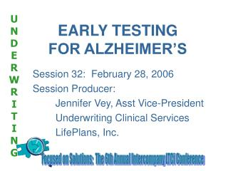 EARLY TESTING FOR ALZHEIMER'S