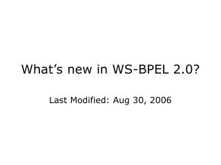 What's new in WS-BPEL 2.0?