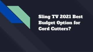Sling TV 2021 Best Budget Option for Cord Cutters?