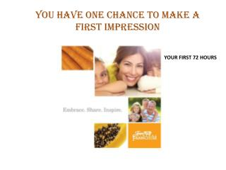 You have one chance to make a first impression