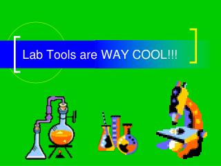Lab Tools are WAY COOL!!!