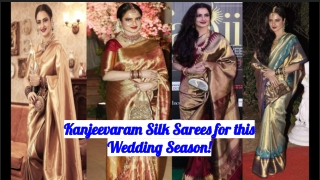 Kanjeevaram Silk Sarees for this Wedding Season!
