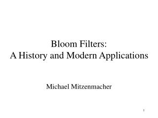 Bloom Filters: A History and Modern Applications
