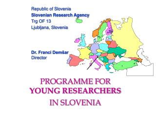 PROGRAMME FOR  YOUNG RESEARCHERS IN SLOVENIA