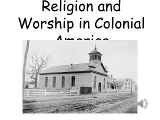 Religion and Worship in Colonial America