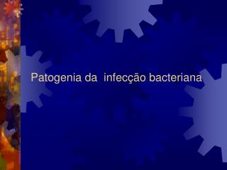 Patogenia da  infecção bacteriana
