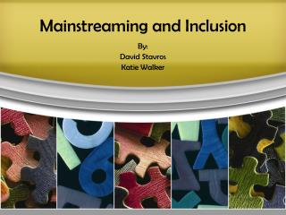 Mainstreaming and Inclusion