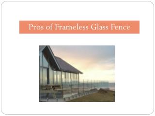 Pros of Frameless Glass Fence