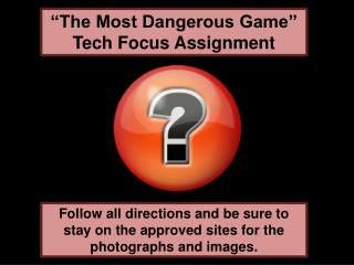 """The Most Dangerous Game""  Tech Focus Assignment"