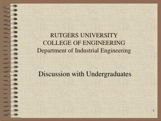 RUTGERS UNIVERSITY COLLEGE OF ENGINEERING Department of Industrial Engineering