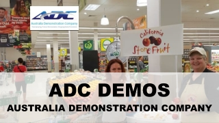 ADC Demos: Providing Top-notch Service to Promote Products