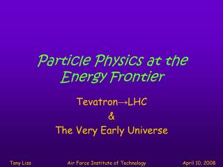 Particle Physics at the Energy Frontier