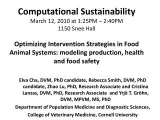 Computational Sustainability  March 12, 2010 at 1:25PM   2:40PM   1150 Snee Hall   Optimizing Intervention Strategies in
