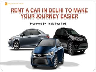 Rent A Car In Delhi To Make Your Journey Easier