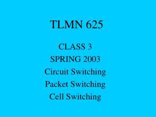 TLMN 625