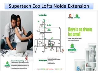 Supertech Ecolofts Property @ 8527778440