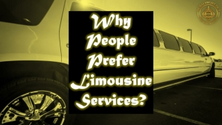 Why People Prefer Limousine