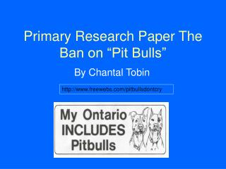 Primary Research Paper The Ban on  Pit Bulls