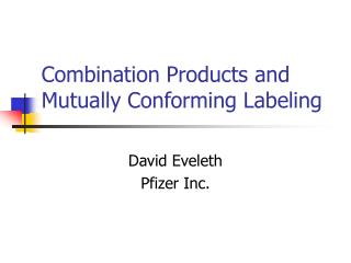 Combination Products and Mutually Conforming Labeling