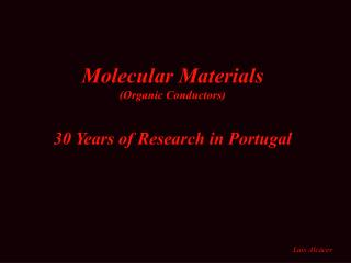 Molecular Materials (Organic Conductors) 30 Years of Research in Portugal
