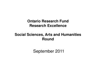 Ontario Research Fund Research Excellence  Social Sciences, Arts and Humanities  Round