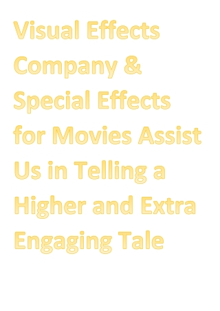 Visual Effects Company & Special Effects for Movies Assist Us in Telling a Higher and Extra Engaging Tale