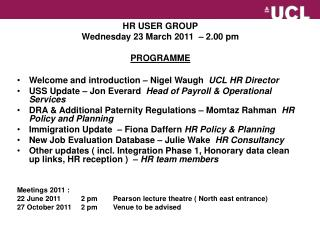HR USER GROUP Wednesday 23 March 2011  – 2.00 pm  PROGRAMME