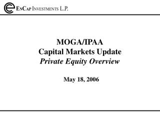 MOGA/IPAA Capital Markets Update Private Equity Overview