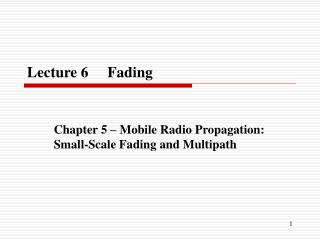 Lecture 6     Fading