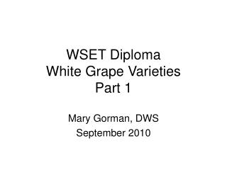 WSET Diploma  White Grape Varieties  Part 1