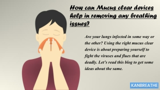 mucus clear device
