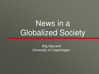 News in a  Globalized Society