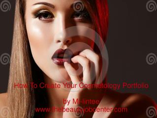 How To Create Your Cosmetology Portfolio by Mi-lintee www.thebeautyjobcenter.com