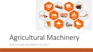 Agricultural Machinery – Agriculture Equipment & Tools