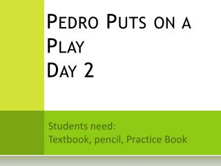 Pedro Puts on a Play Day 2