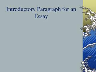 Introductory Paragraph for an  Essay