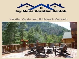 Vacation Condo near Ski Areas in Colorado