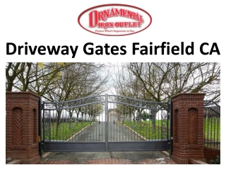 Driveway Gates Fairfield CA
